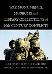 War Monuments, Museums, and Library Collections of 20th Century Conflicts
